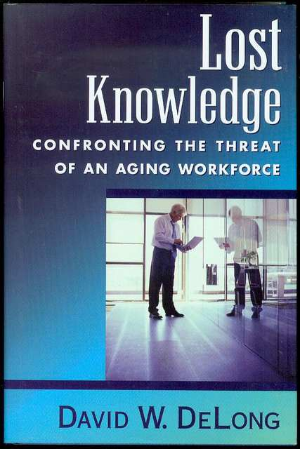 Image for Lost Knowledge: Confronting the Threat of an Aging Workforce