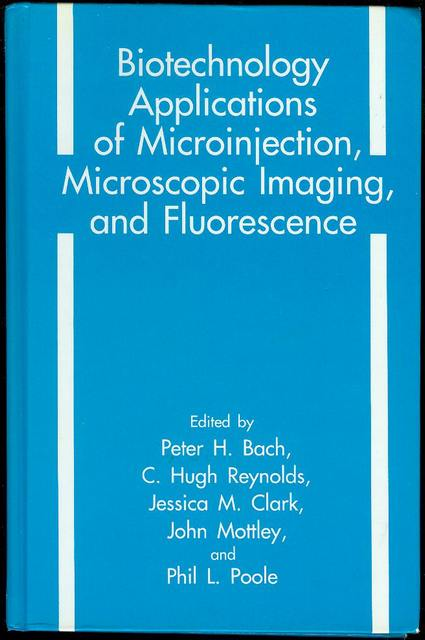Image for Biotechnology Applications of Microinjection, Microscopic Imaging, and Fluorescence