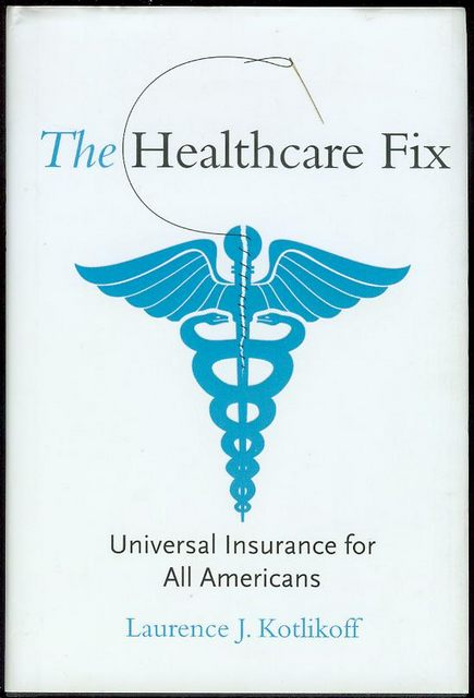 Image for The Healthcare Fix: Universal Insurance for All Americans