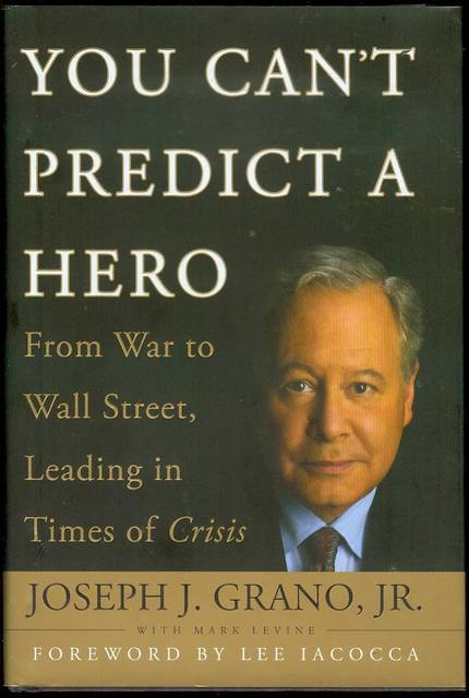 Image for You Can't Predict a Hero: From War to Wall Street, Leading in Times of Crisis