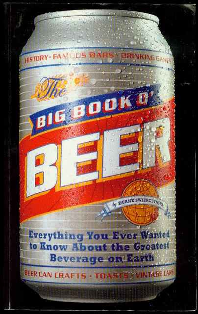 Image for The Big Book O' Beer: Everything You Ever Wanted to Know About the Greatest Beverage on Earth