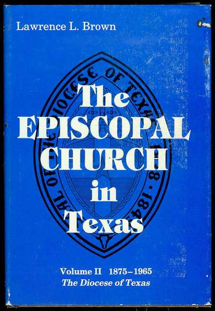 Image for The Episcopal Church in Texas: Volume 2 - The Diocese of Texas, 1875-1965