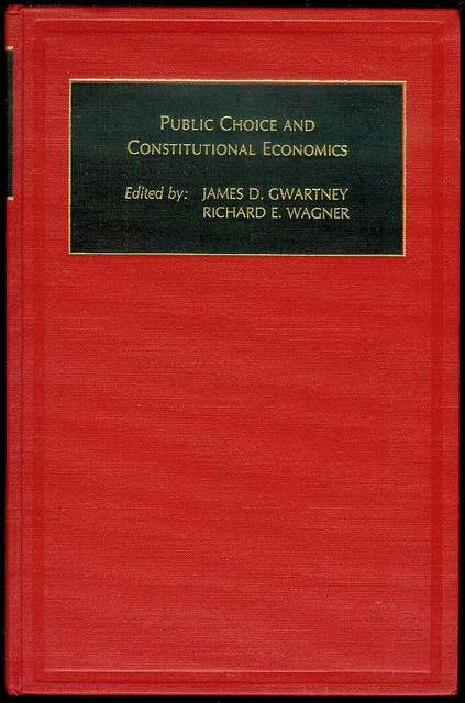 Image for Public Choice and Constitutional Economics (Political Economy and Public Policy, Volume 6)