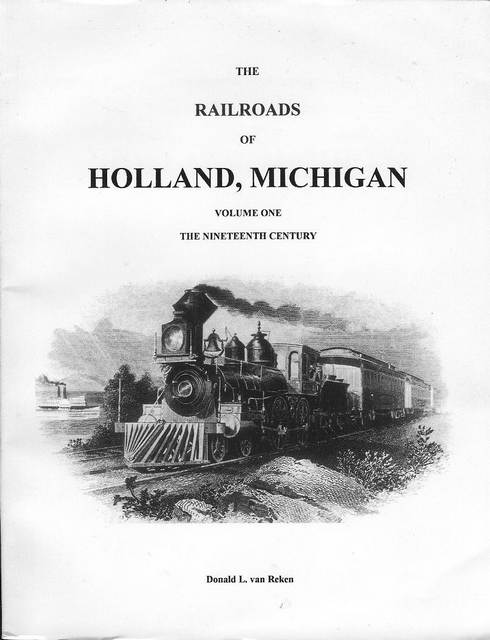 Image for The Railroads of Holland, Michigan: Volume One - The Nineteenth Century