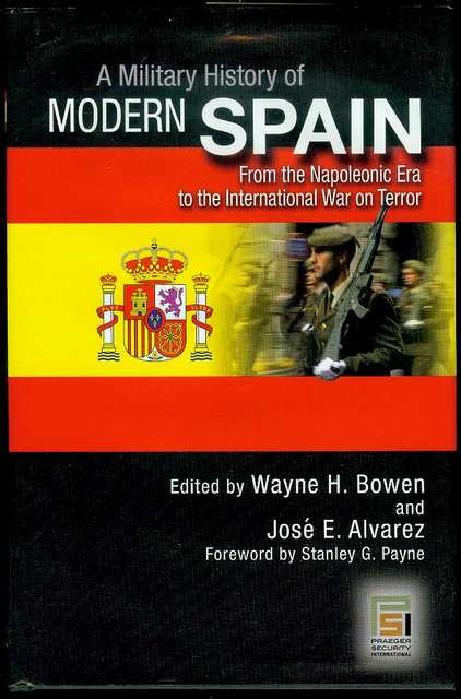 Image for A Military History of Modern Spain: From the Napoleonic Era to the International War on Terror