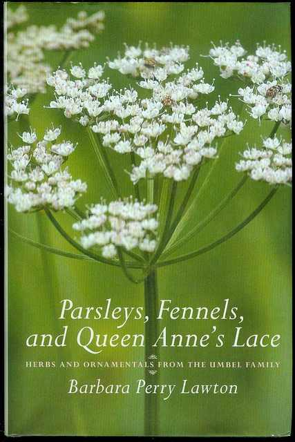 Image for Parsleys, Fennels, and Queen Anne's Lace: Herbs and Ornamentals from the Umbel Family