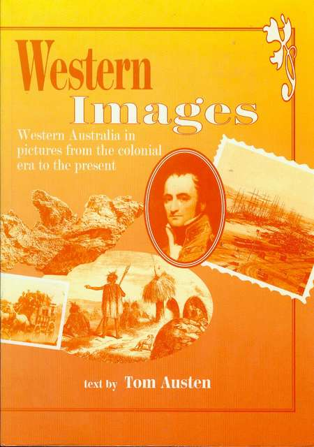 Image for Western Images: Western Australia in Pictures from the Colonial Era to the Present