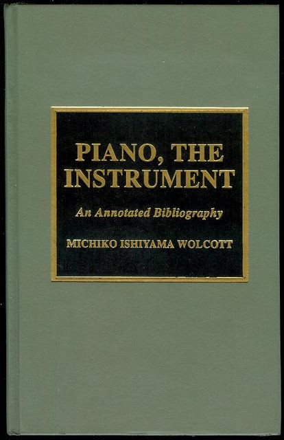 Image for Piano, the Instrument: An Annotated Bibliography