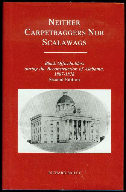 Image for Neither Carpetbaggers Nor Scalawags: Black Officeholders During the Reconstruction of Alabama 1867-1878