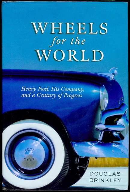 Image for Wheels for the World: Henry Ford, His Company, and a Century of Progress, 1903-2003