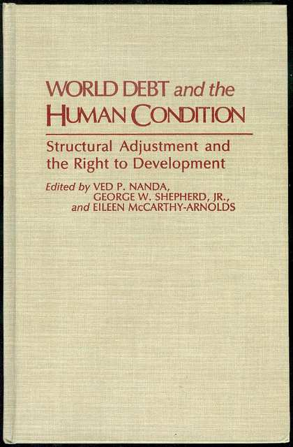 Image for World Debt and the Human Condition: Structural Adjustment and the Right to Development