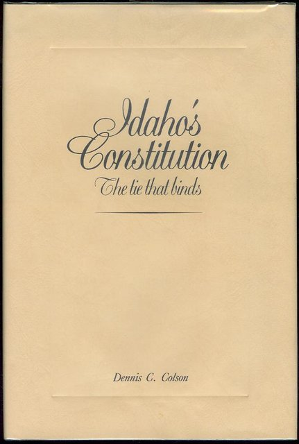 Image for Idaho's Constitution: The Tie That Binds
