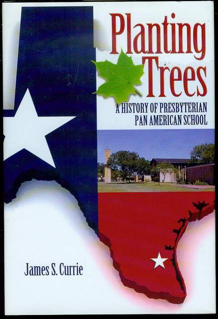 Image for Planting Trees: A History of the Presbyterian Pan American School