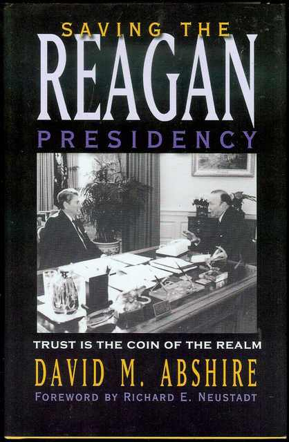 Image for Saving The Reagan Presidency: Trust is the Coin of the Realm