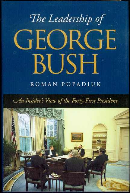 Image for The Leadership of George Bush: An Insider's View of the Forty-First President