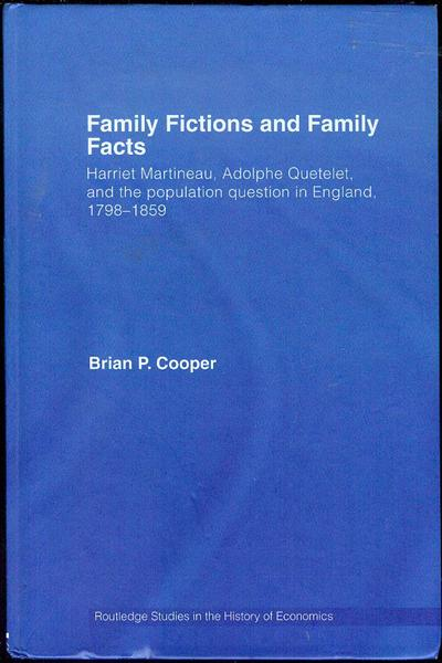 Image for Family Fictions and Family Facts: Harriet Martineau, Adolphe Quetelet and the Population Question in England 1798-1859