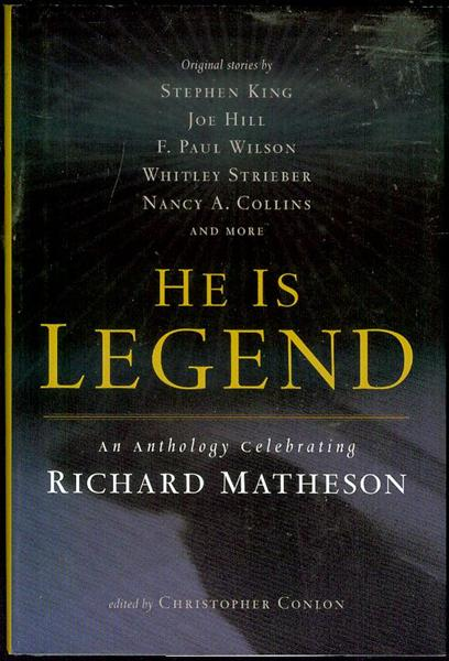 Image for He Is Legend: An Anthology Celebrating Richard Matheson