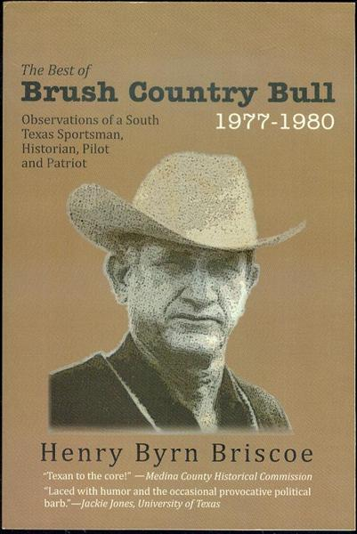 Image for The Best of Brush Country Bull: Observations of a South Texas Sportsman, Historian, Pilot, and Patriot (Volume 1, 1977-1980)
