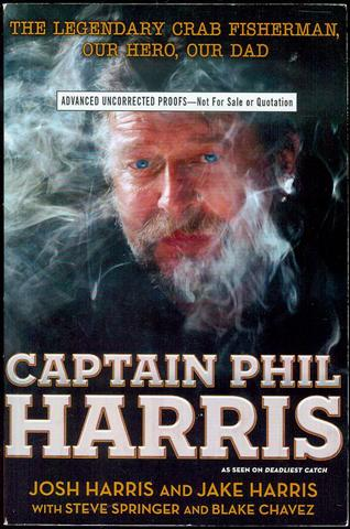 Image for Captain Phil Harris: The Legendary Crab Fisherman, Our Hero, Our Dad