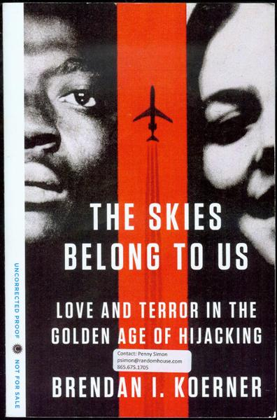 Image for The Skies Belong to Us: Love and Terror in the Golden Age of Hijacking