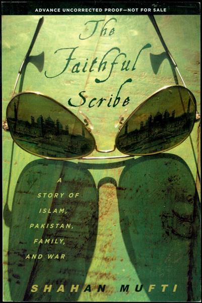 Image for The Faithful Scribe: A Story of Islam, Pakistan, Family, and War