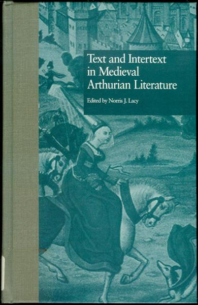 Image for Text and Intertext in Medieval Arthurian Literature