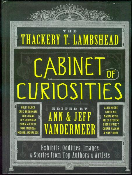 Image for The Thackery T. Lambshead Cabinet of Curiosities: Exhibits, Oddities, Images & Stories from Top Authors & Artists