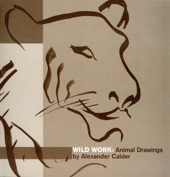 Image for Wild Work: Animal Drawings by Alexander Calder
