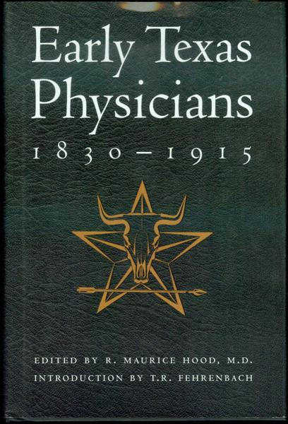 Image for Early Texas Physicians, 1830-1915: Innovative, Intrepid, Independent