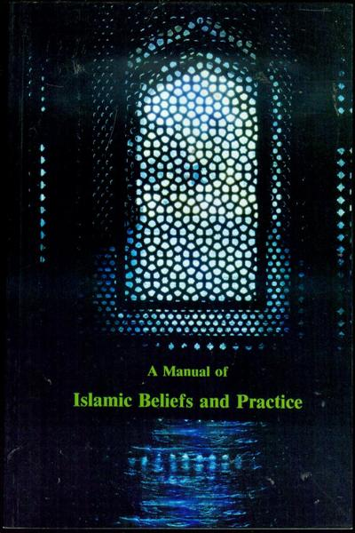 Image for A Manual of Islamic Beliefs and Practice: Vol. I
