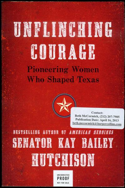 Image for Unflinching Courage: Pioneering Women Who Shaped Texas