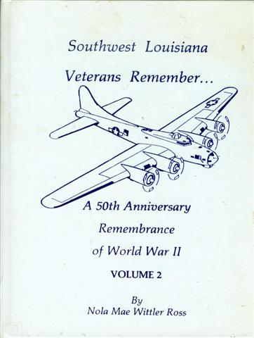 Image for Southwest Louisiana Veterans Remember: A 50th Anniversary Remembrance of World War II (Volune 2)