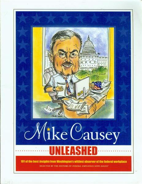 Image for Mike Causey Unleashed: 101 of the Best Insights from Washington's Wittiest Observer of the Federal Workplace