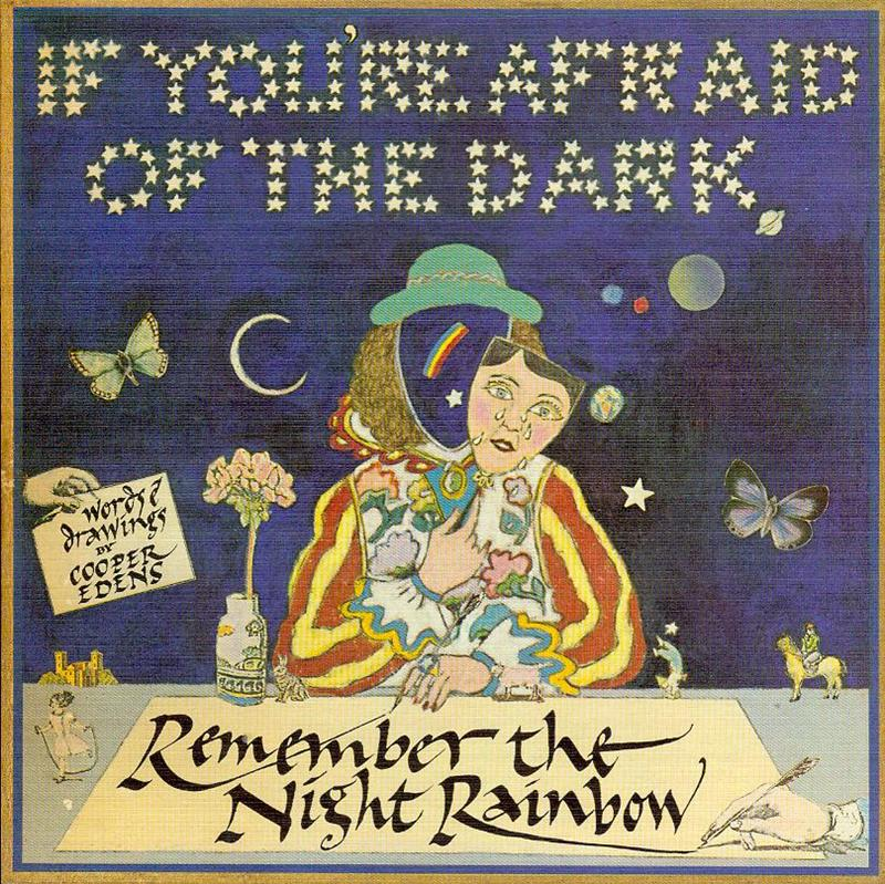 Image for If You're Afraid of the Dark, Remember the Night Rainbow