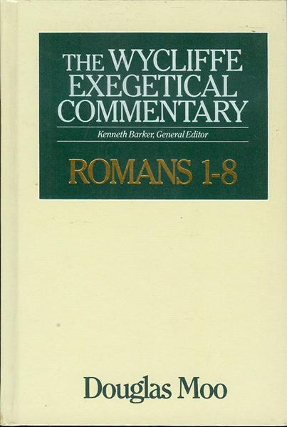 Image for Romans 1-8 (The Wycliffe Exegetical Commentary)