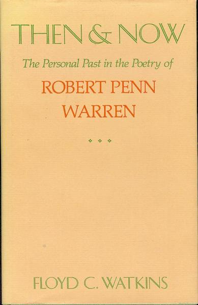 Image for Then and Now: The Personal Past in the Poetry of Robert Penn Warren