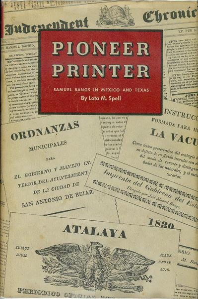 Image for Pioneer Printer: Samuel Bangs in Mexico and Texas