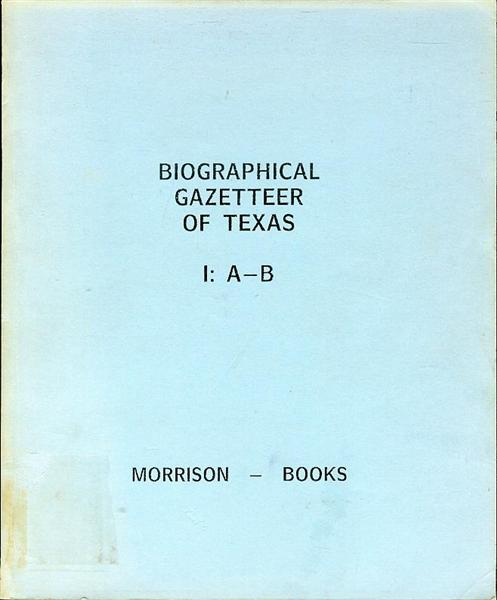 Image for Biographical Gazetteer of Texas (I: A-B)