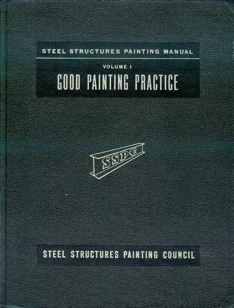 Image for Steel Structures Painting Manual: Volume 1 - Good Painting Practice