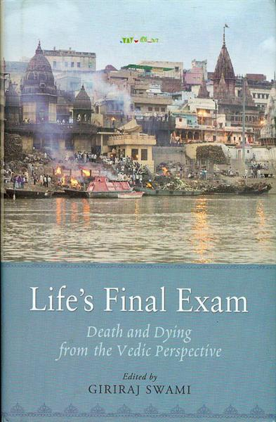 Image for Life's Final Exam: Death and Dying from the Vedic Perspective