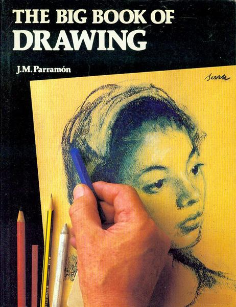 Image for The Big Book of Drawing: The History, Study, Materials, Techniques, Subjects, Theory, and Practice of Artistic Drawing