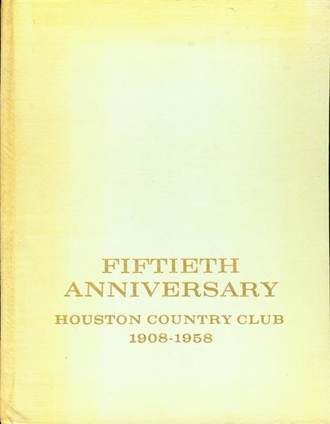 Image for Fiftieth Anniversary 1908-1958 Houston Country Club
