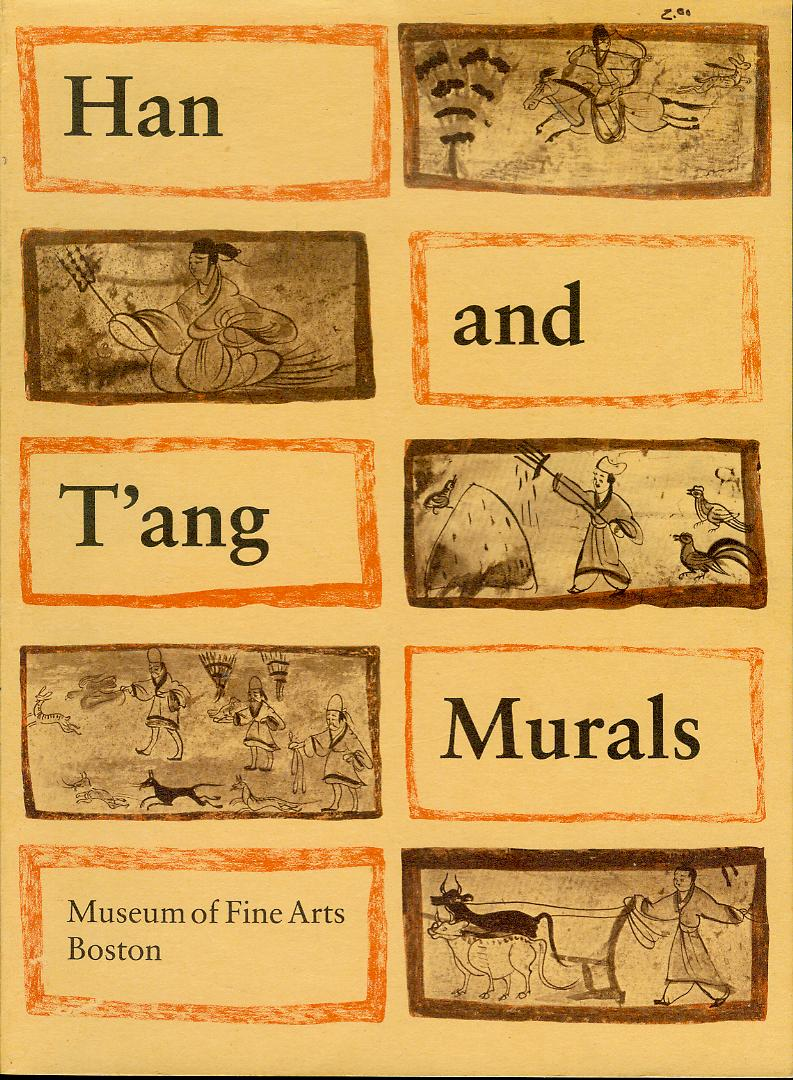 Image for Han and T'ang Murals: Discovered in Tombs in the People's Republic of China and Copied by Contemporary Chinese Painters