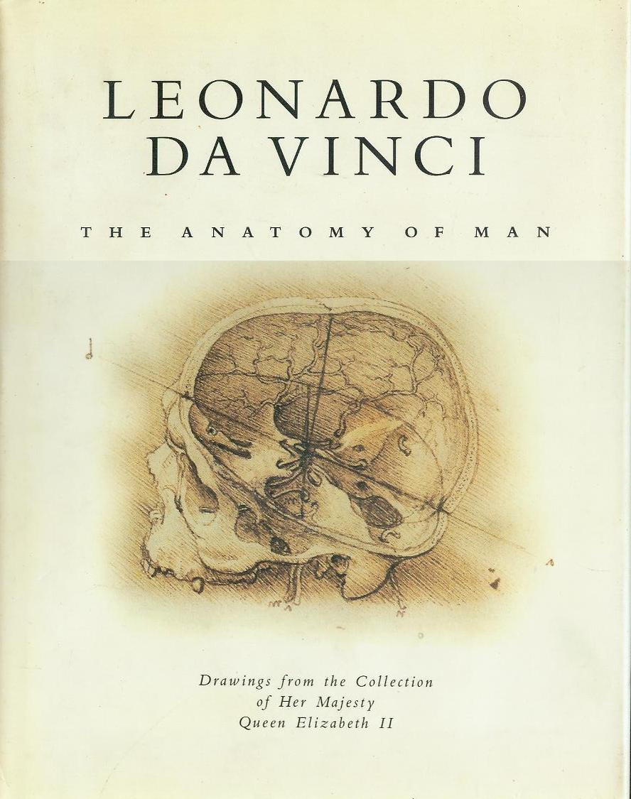 Image for Leonardo Da Vinci: The Anatomy of Man (Drawings from the Collection of Her Majesty Queen Elizabeth II)