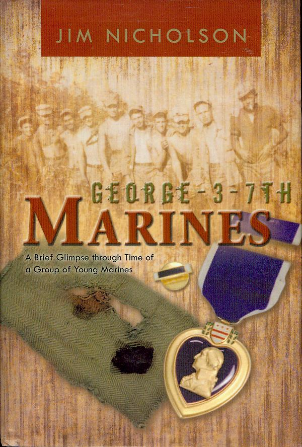 Image for George-3-7th Marines: A Brief Glimpse Through Time of a Group of Young Marines