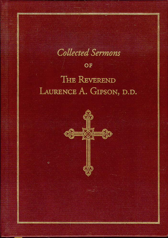Image for Collected Sermons of The Reverend Laurence A. Gipson, D.D.