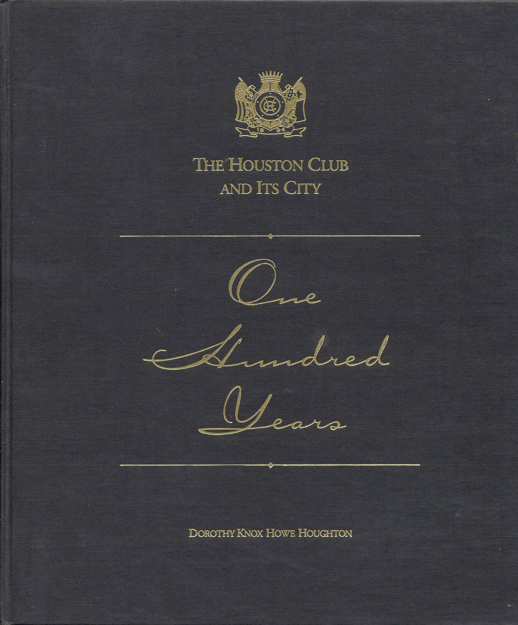 Image for The Houston Club and Its City: One Hundred Years