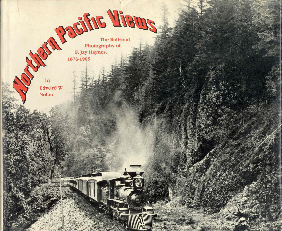 Image for Northern Pacific Views: The Railroad Photography of F. Jay Haynes, 1876-1905