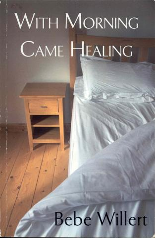 Image for With Morning Came Healing: A Story of Persevering in Hope