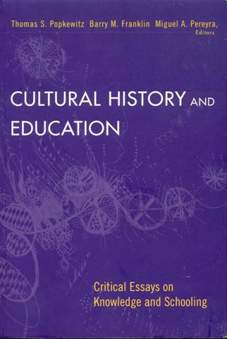 Image for Cultural History and Education: Critical Essays on Knowledge and Schooling